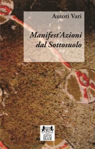 Manifest'Azioni dal Sottosuolo libro